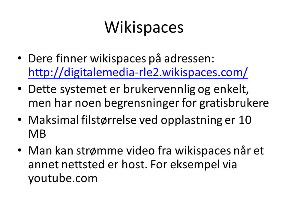 Wikispaces Dere finner wikispaces på adressen: http://digitalemedia-rle2.wikispaces.com/