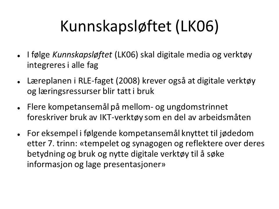 Kunnskapsløftet (LK06) I følge Kunnskapsløftet (LK06) skal digitale media og verktøy integreres i alle fag.