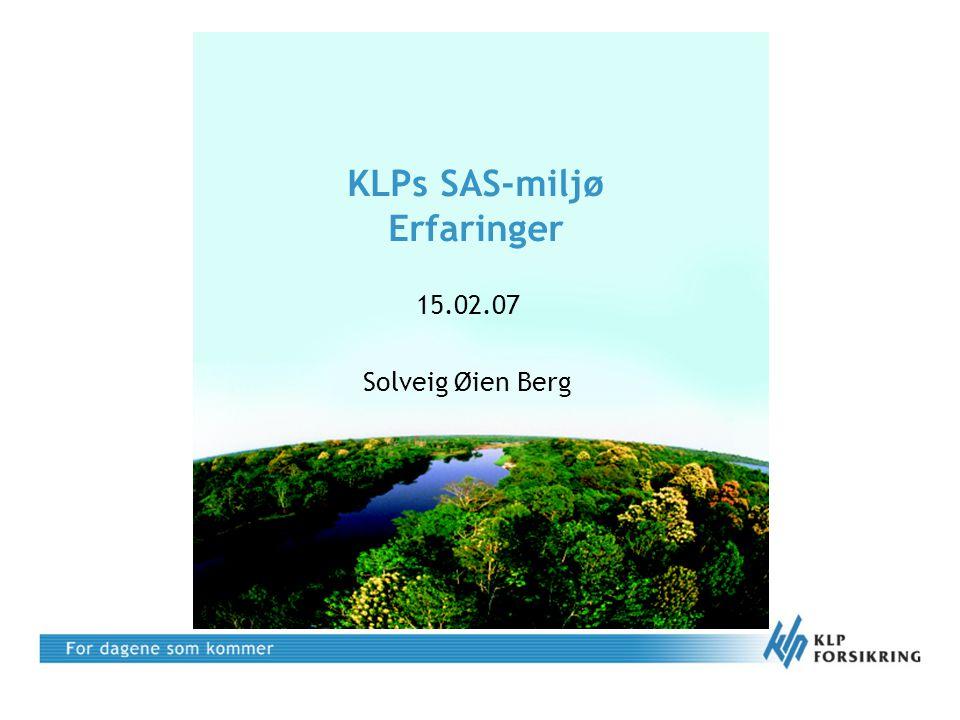 KLPs SAS-miljø Erfaringer