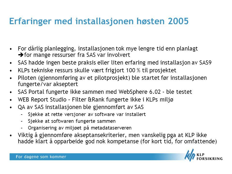 Erfaringer med installasjonen høsten 2005