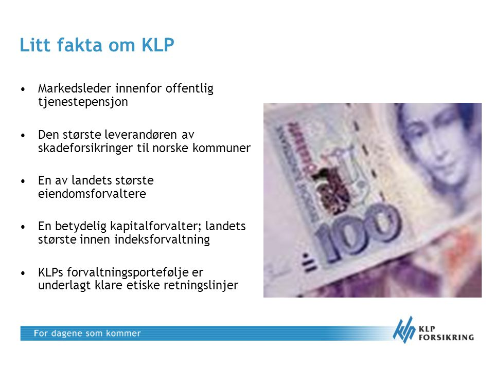 Litt fakta om KLP Markedsleder innenfor offentlig tjenestepensjon