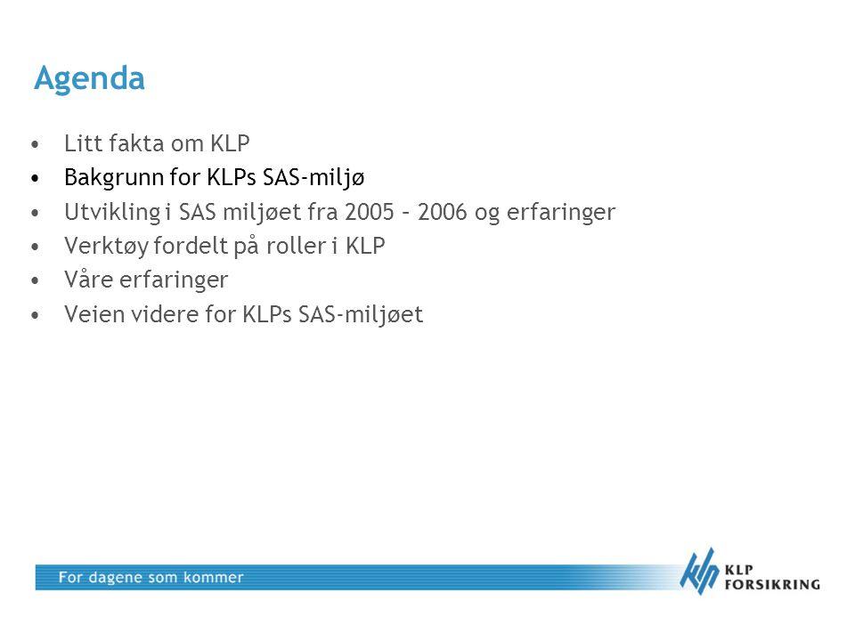 Agenda Litt fakta om KLP Bakgrunn for KLPs SAS-miljø