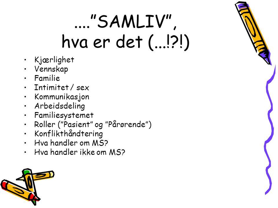 .... SAMLIV , hva er det (...! !) Kjærlighet Vennskap Familie