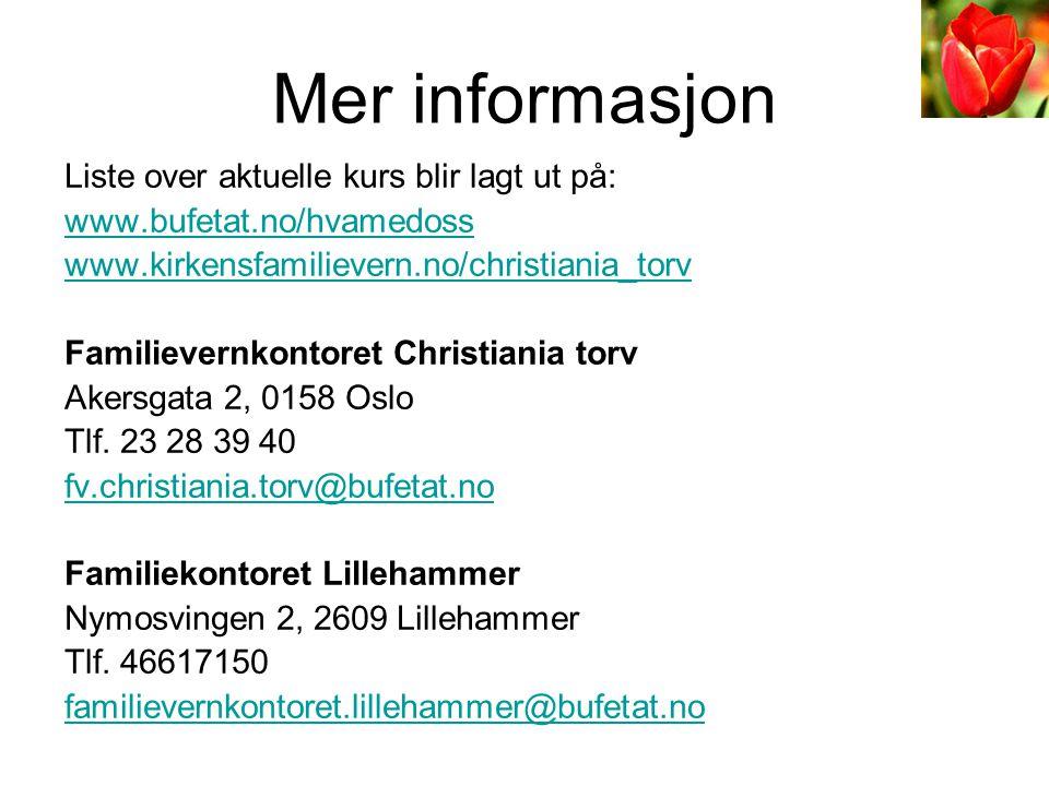 Mer informasjon Liste over aktuelle kurs blir lagt ut på: