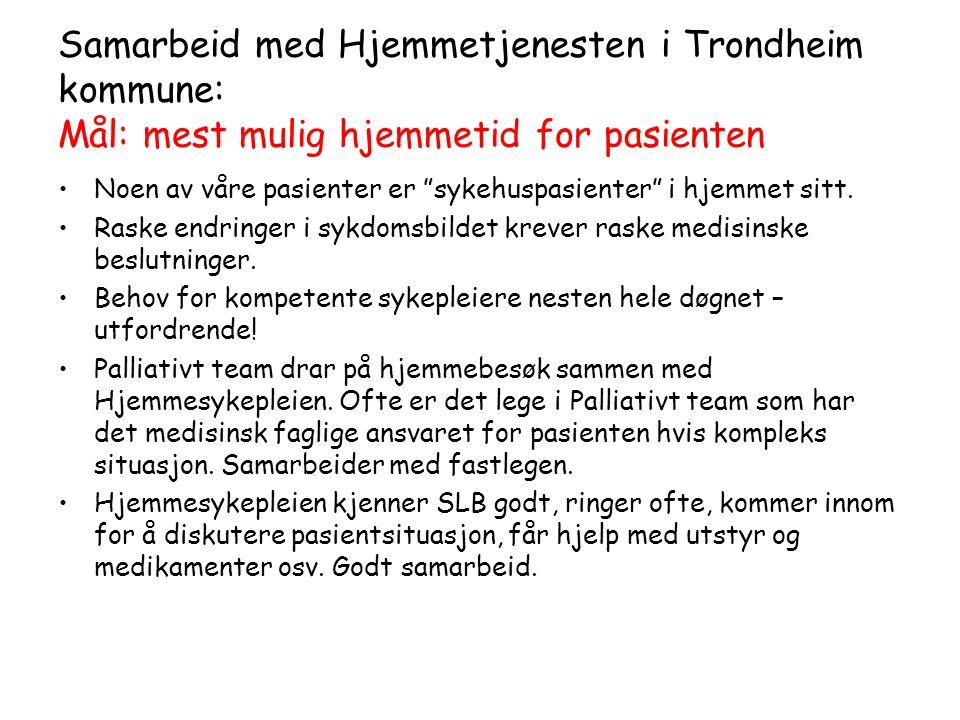 Samarbeid med Hjemmetjenesten i Trondheim kommune: Mål: mest mulig hjemmetid for pasienten