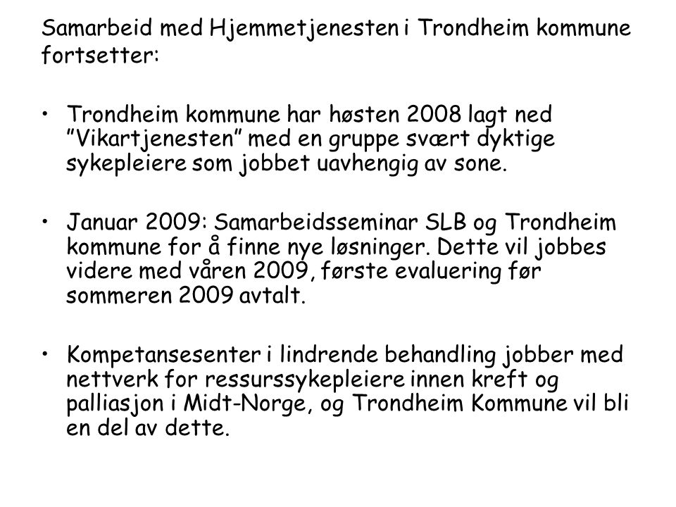 Samarbeid med Hjemmetjenesten i Trondheim kommune fortsetter: