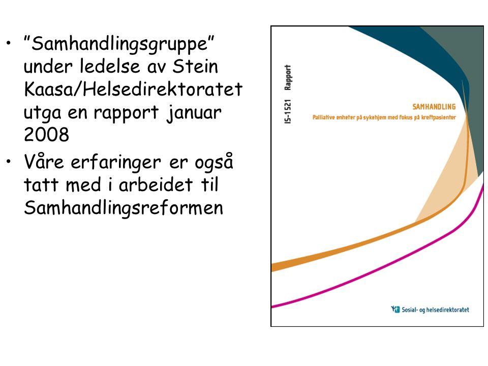 Samhandlingsgruppe under ledelse av Stein Kaasa/Helsedirektoratet utga en rapport januar 2008
