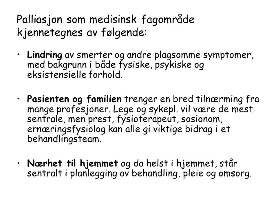 Palliasjon som medisinsk fagområde kjennetegnes av følgende: