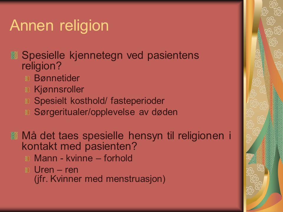 Annen religion Spesielle kjennetegn ved pasientens religion