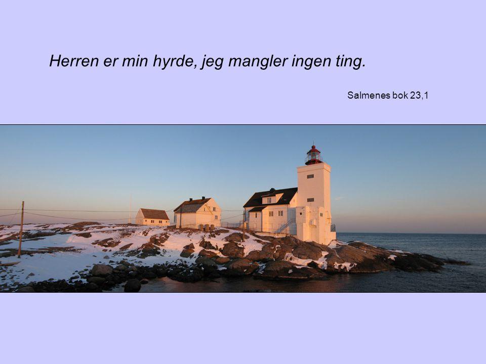 Herren er min hyrde, jeg mangler ingen ting.