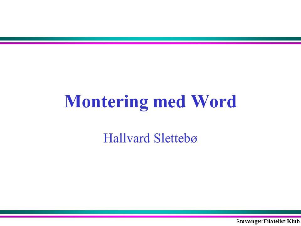 Montering med Word Hallvard Slettebø