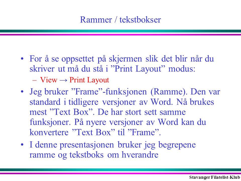 Rammer / tekstbokser For å se oppsettet på skjermen slik det blir når du skriver ut må du stå i Print Layout modus: