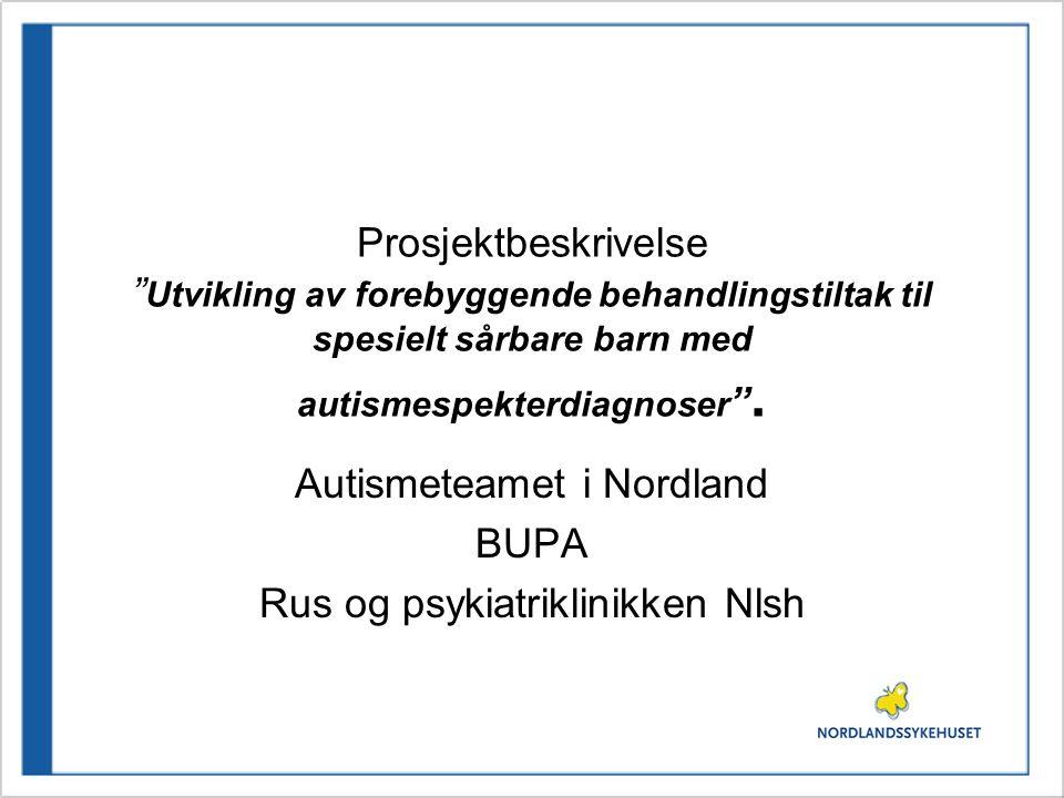 Autismeteamet i Nordland BUPA Rus og psykiatriklinikken Nlsh
