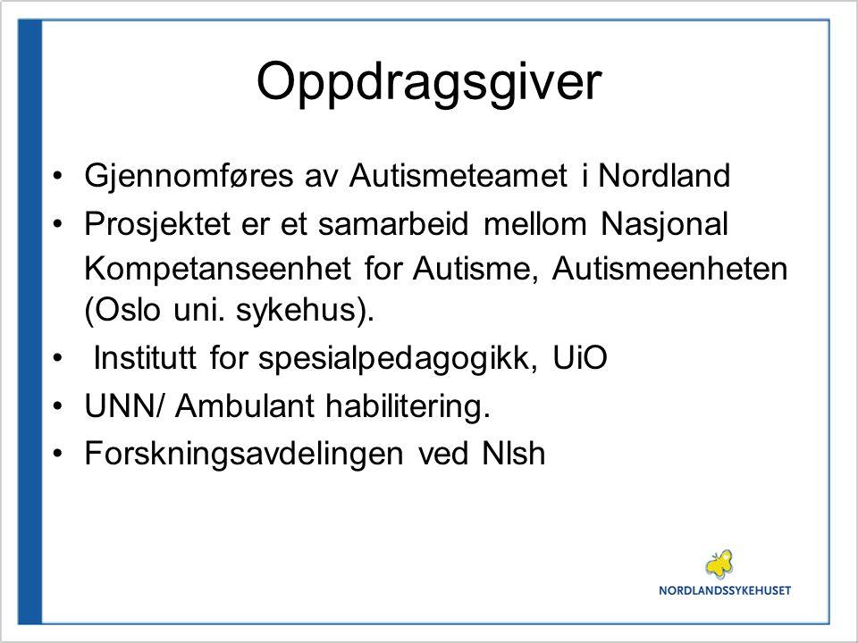 Oppdragsgiver Gjennomføres av Autismeteamet i Nordland