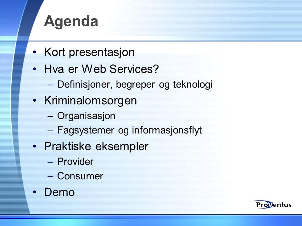 Agenda Kort presentasjon Hva er Web Services Kriminalomsorgen