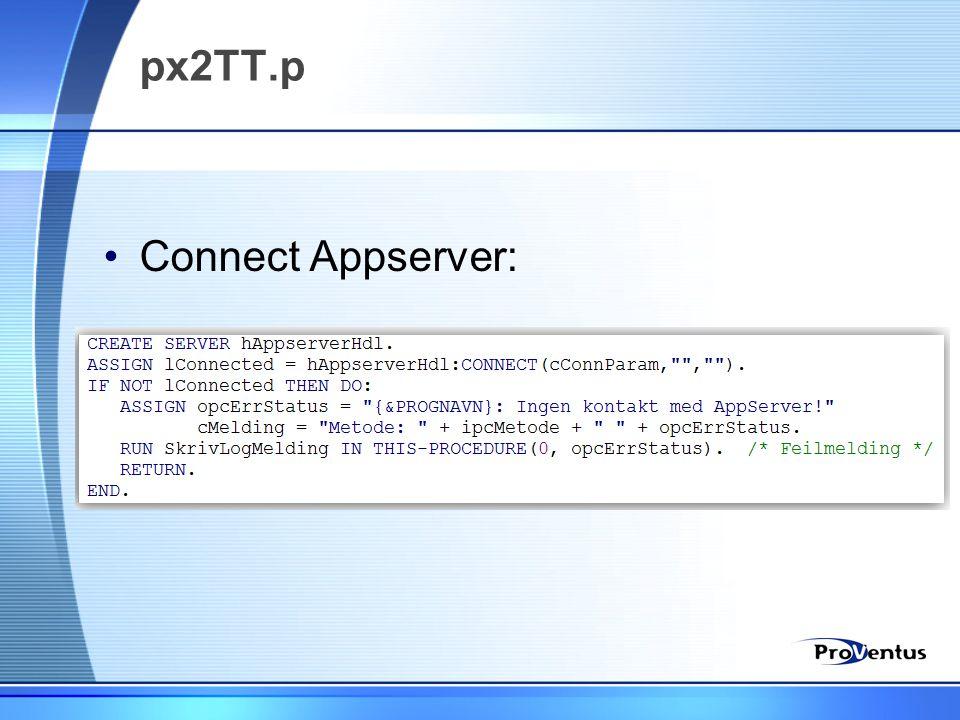 px2TT.p Connect Appserver: