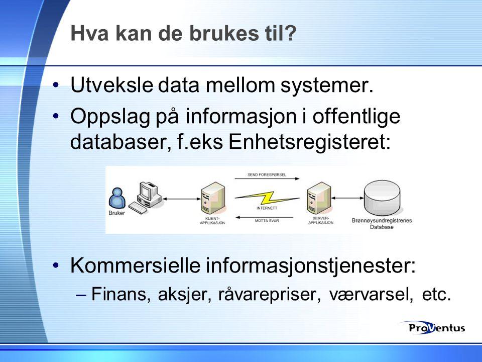 Utveksle data mellom systemer.