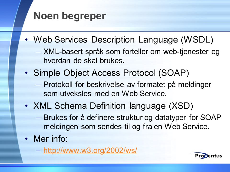 Noen begreper Web Services Description Language (WSDL)