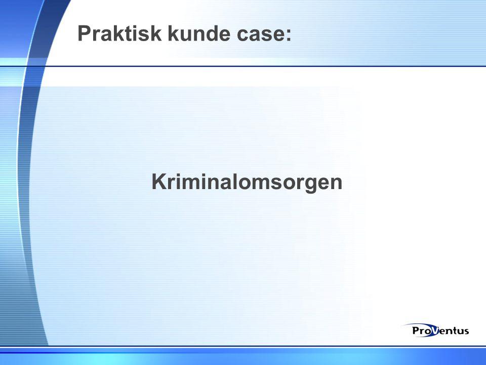 Praktisk kunde case: Kriminalomsorgen
