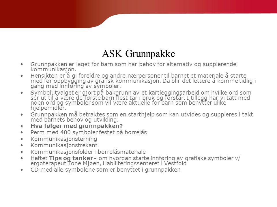 ASK Grunnpakke Grunnpakken er laget for barn som har behov for alternativ og supplerende kommunikasjon.