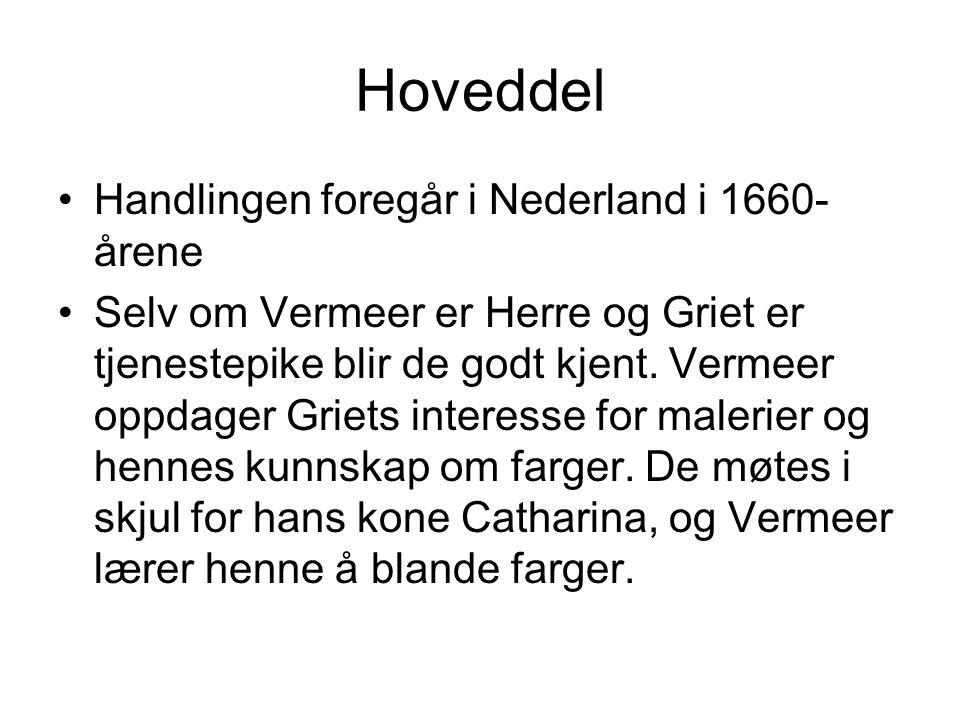 Hoveddel Handlingen foregår i Nederland i 1660-årene