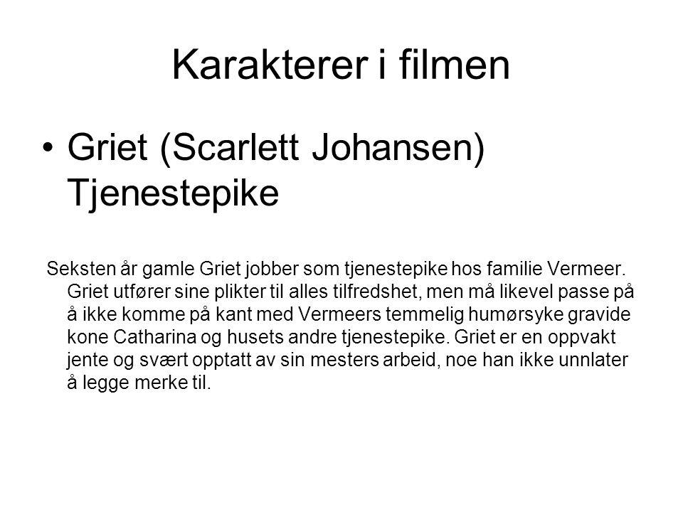 Karakterer i filmen Griet (Scarlett Johansen) Tjenestepike