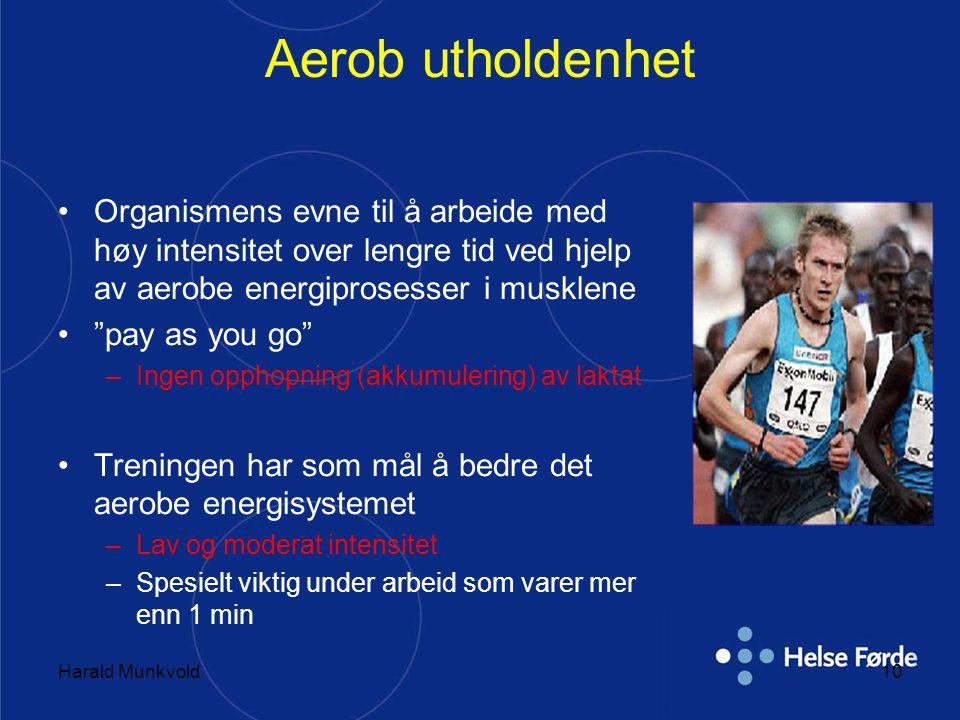 Aerob utholdenhet Organismens evne til å arbeide med høy intensitet over lengre tid ved hjelp av aerobe energiprosesser i musklene.