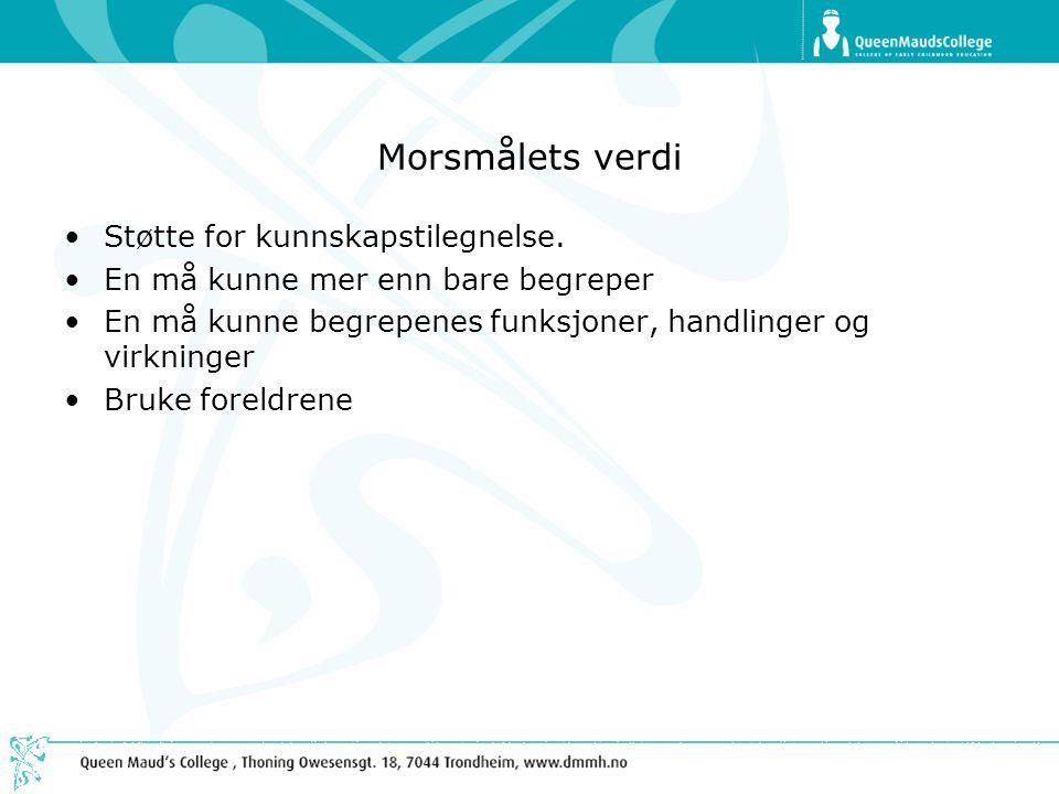 Morsmålets verdi Støtte for kunnskapstilegnelse.