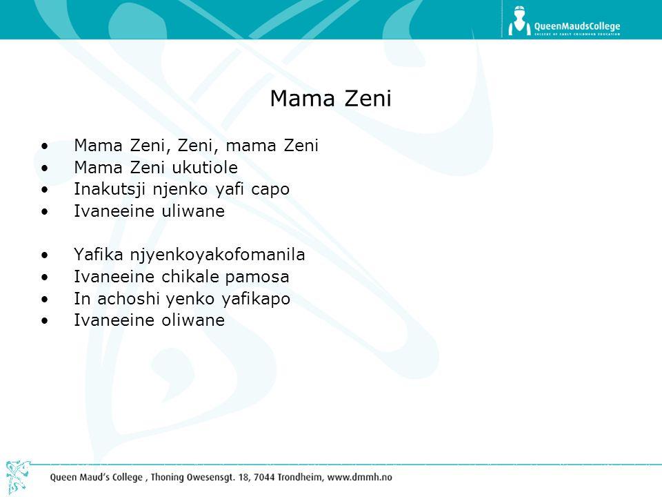 Mama Zeni Mama Zeni, Zeni, mama Zeni Mama Zeni ukutiole