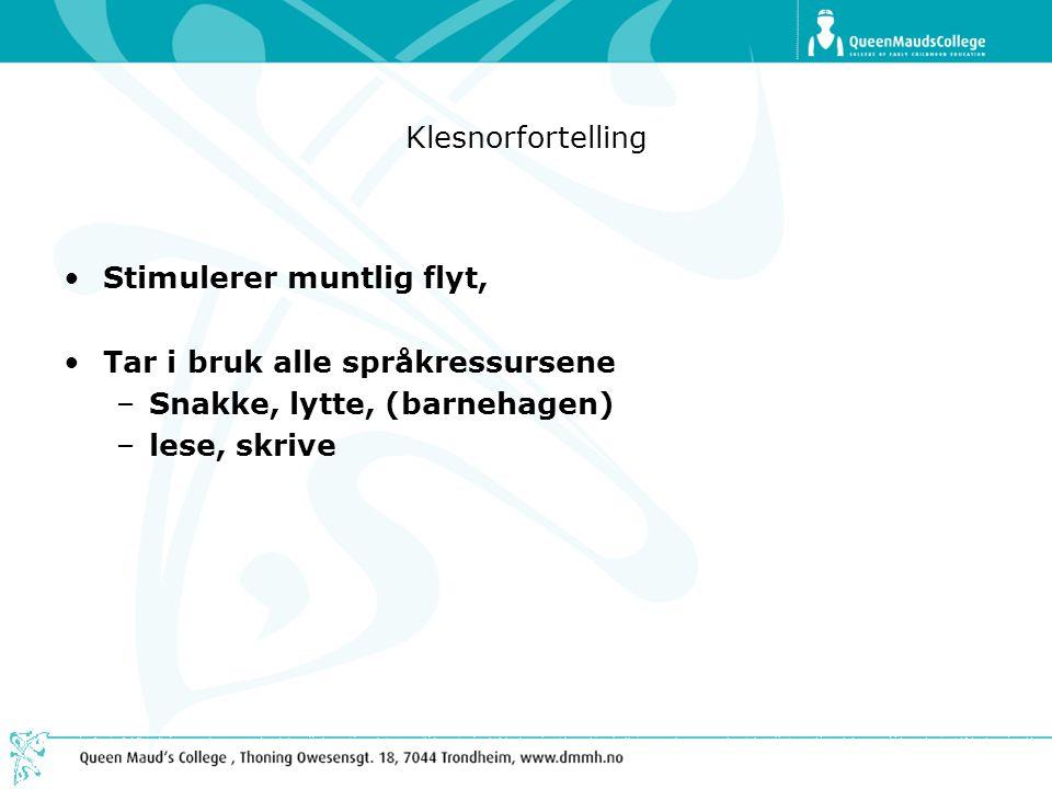 Klesnorfortelling Stimulerer muntlig flyt, Tar i bruk alle språkressursene. Snakke, lytte, (barnehagen)