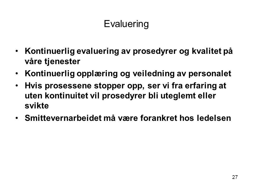 Evaluering Kontinuerlig evaluering av prosedyrer og kvalitet på våre tjenester. Kontinuerlig opplæring og veiledning av personalet.