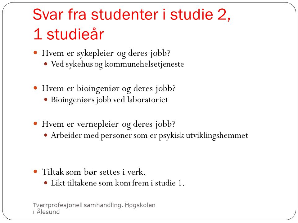 Svar fra studenter i studie 2, 1 studieår