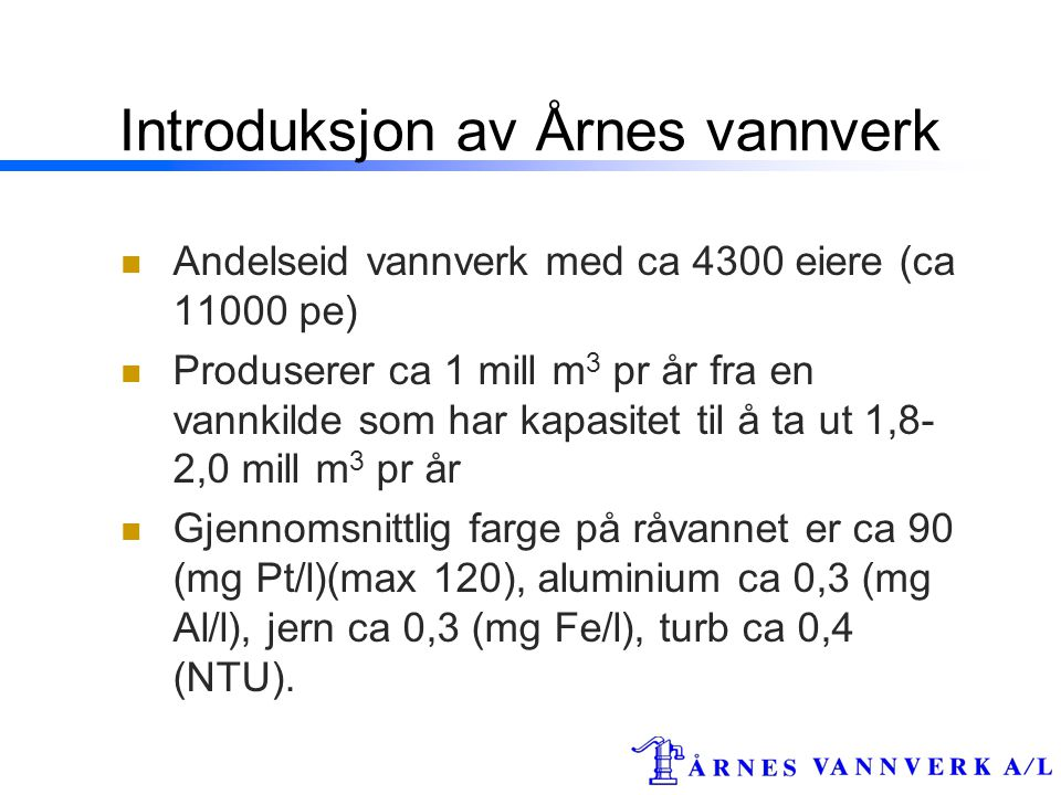 Introduksjon av Årnes vannverk