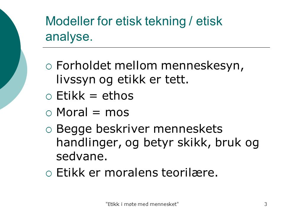 Modeller for etisk tekning / etisk analyse.