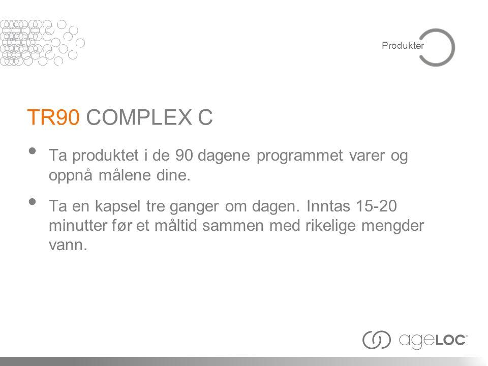 Produkter TR90 COMPLEX C. Ta produktet i de 90 dagene programmet varer og oppnå målene dine.