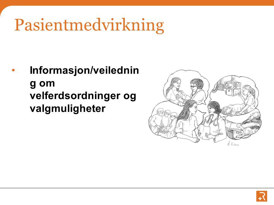 Pasientmedvirkning Informasjon/veilednin g om velferdsordninger og valgmuligheter Una