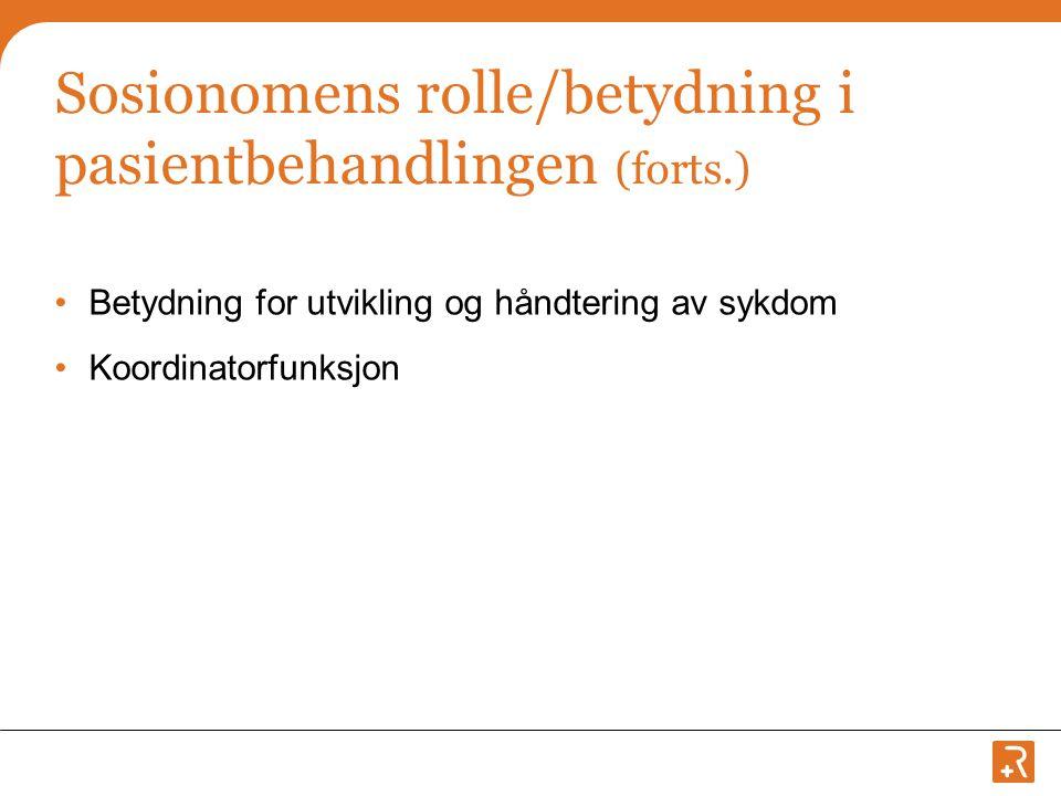 Sosionomens rolle/betydning i pasientbehandlingen (forts.)