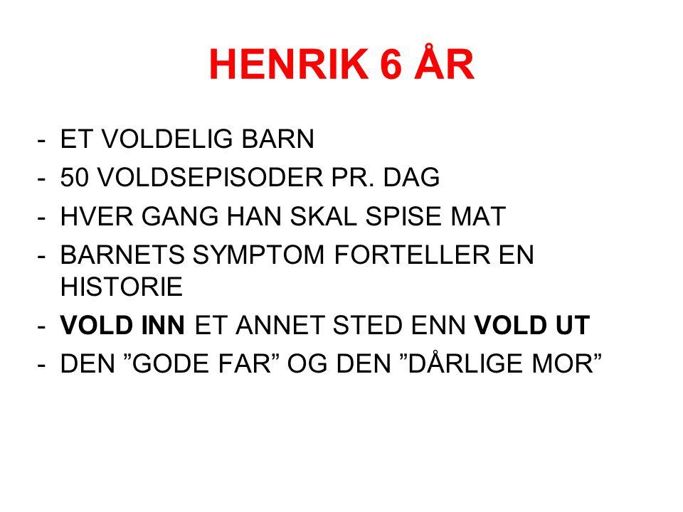 HENRIK 6 ÅR ET VOLDELIG BARN 50 VOLDSEPISODER PR. DAG