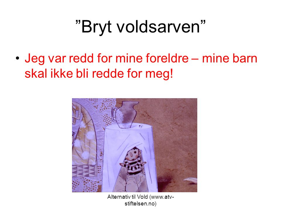Alternativ til Vold (www.atv-stiftelsen.no)