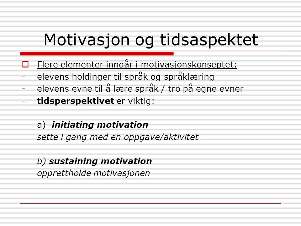 Motivasjon og tidsaspektet