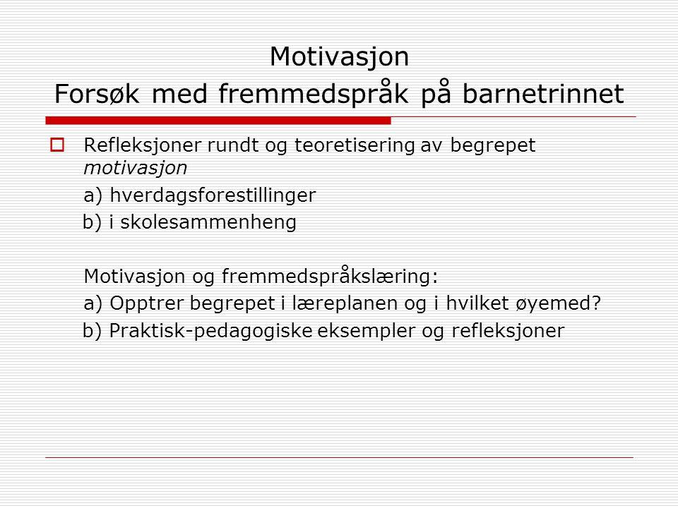 Motivasjon Forsøk med fremmedspråk på barnetrinnet