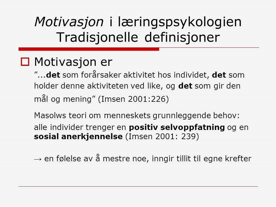 Motivasjon i læringspsykologien Tradisjonelle definisjoner