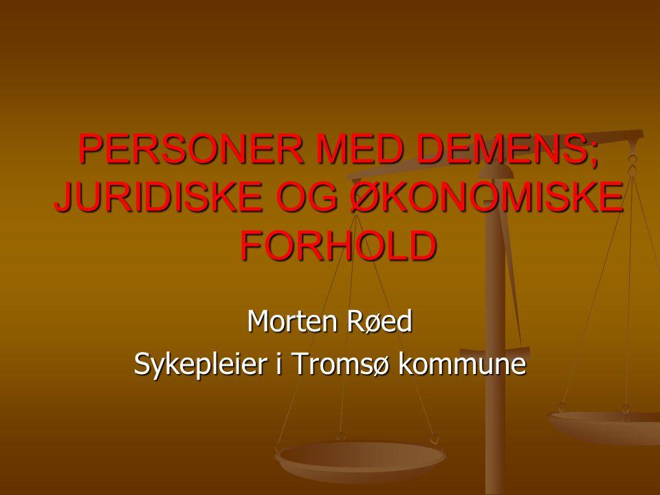 PERSONER MED DEMENS; JURIDISKE OG ØKONOMISKE FORHOLD