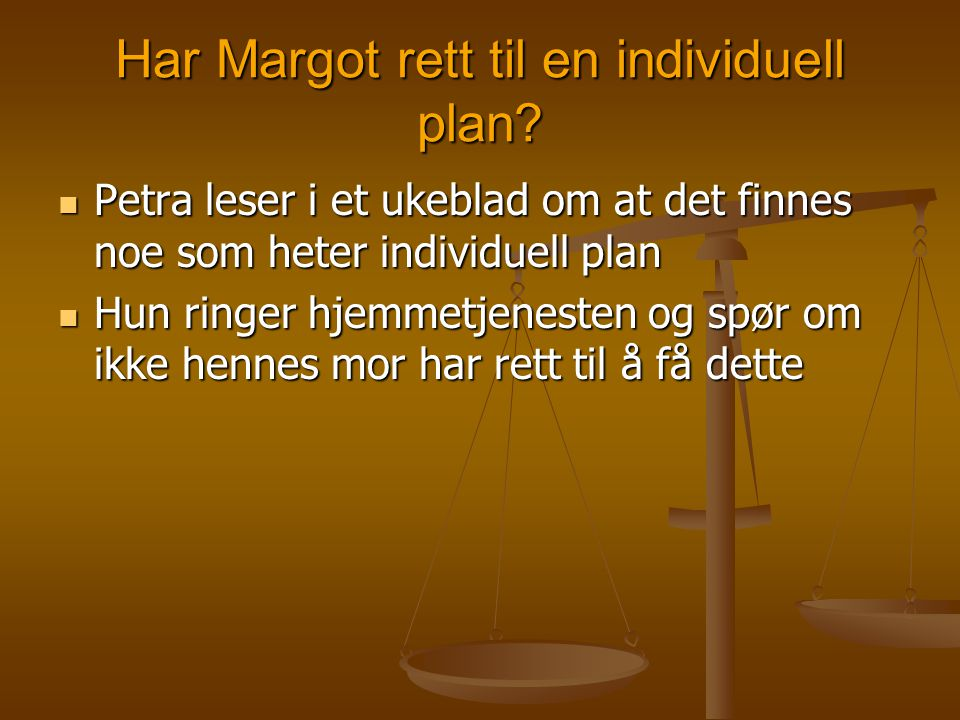 Har Margot rett til en individuell plan
