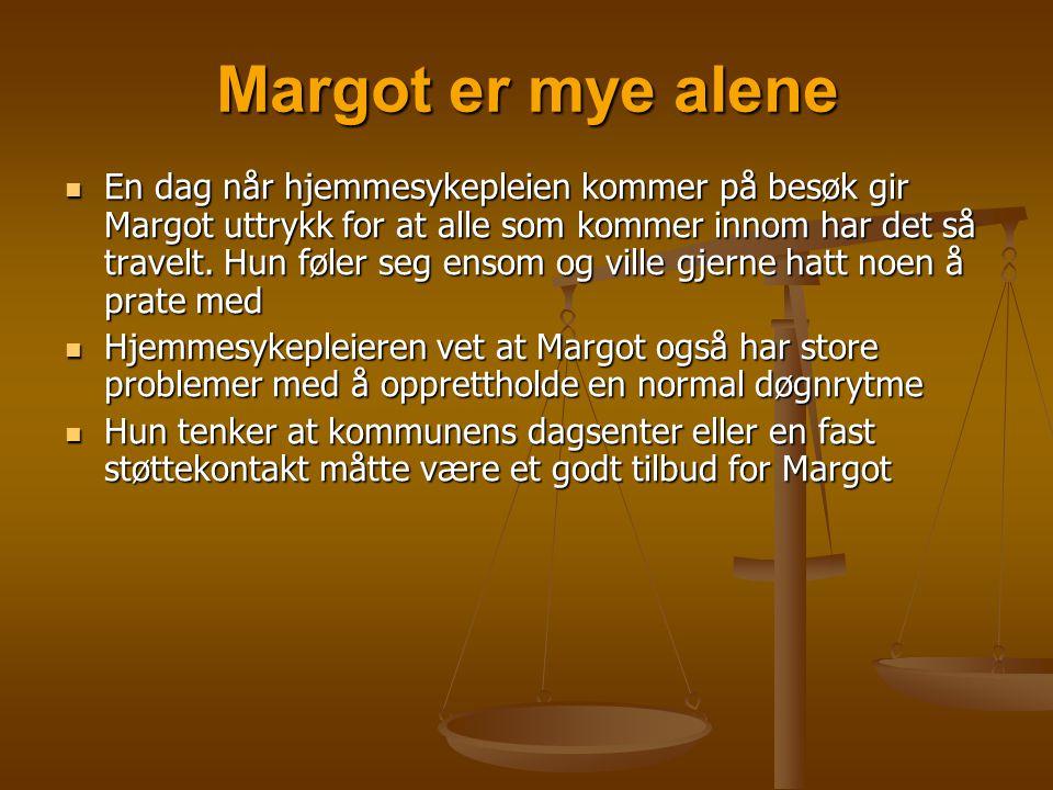 Margot er mye alene
