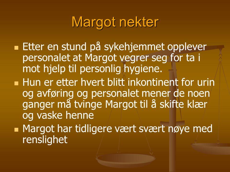 Margot nekter Etter en stund på sykehjemmet opplever personalet at Margot vegrer seg for ta i mot hjelp til personlig hygiene.