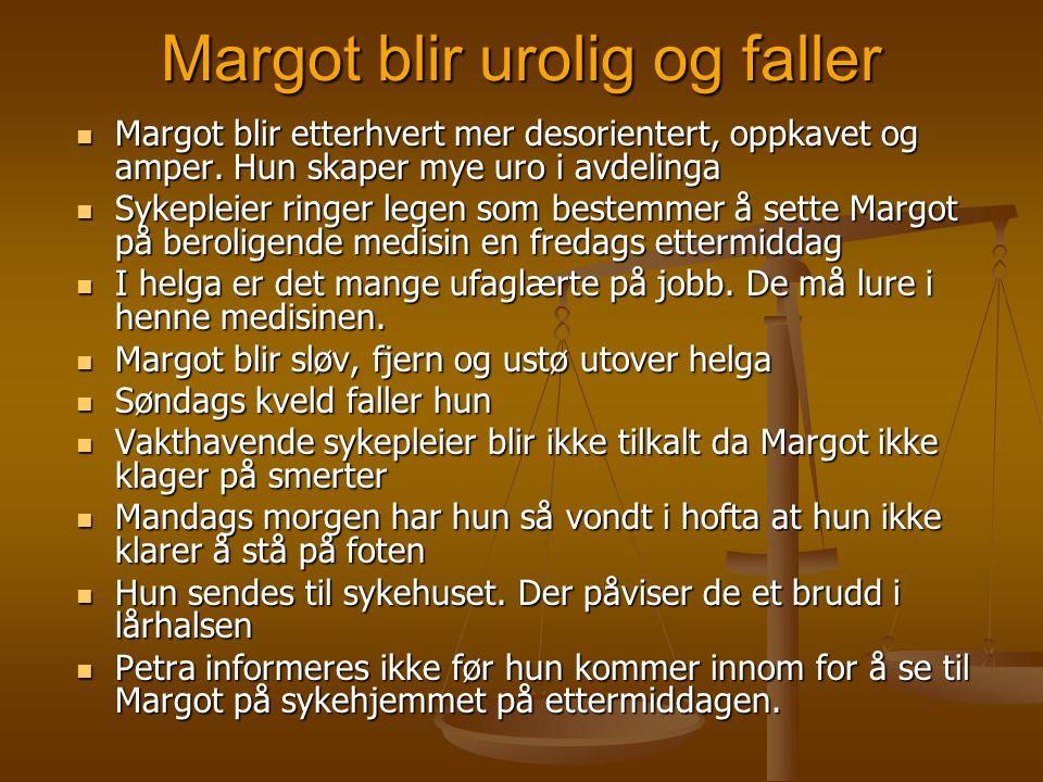 Margot blir urolig og faller