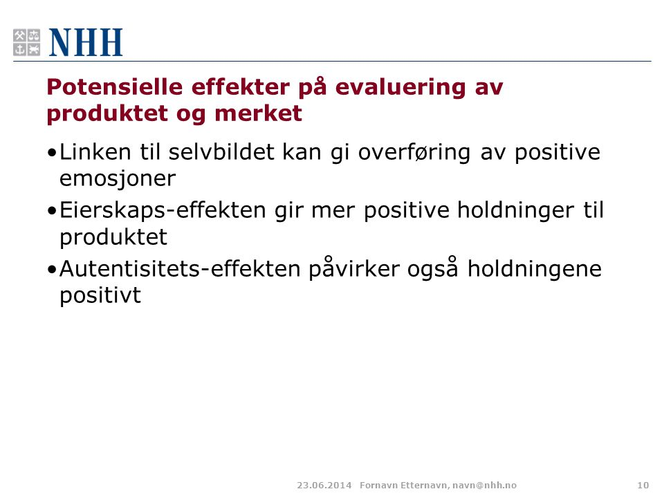 Potensielle effekter på evaluering av produktet og merket