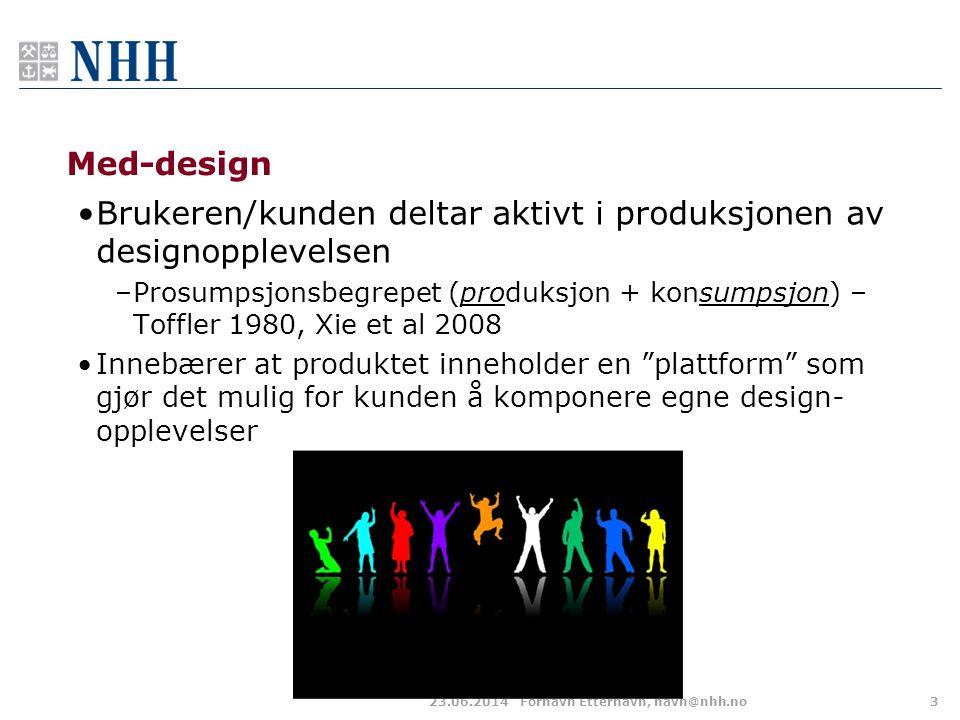 Brukeren/kunden deltar aktivt i produksjonen av designopplevelsen