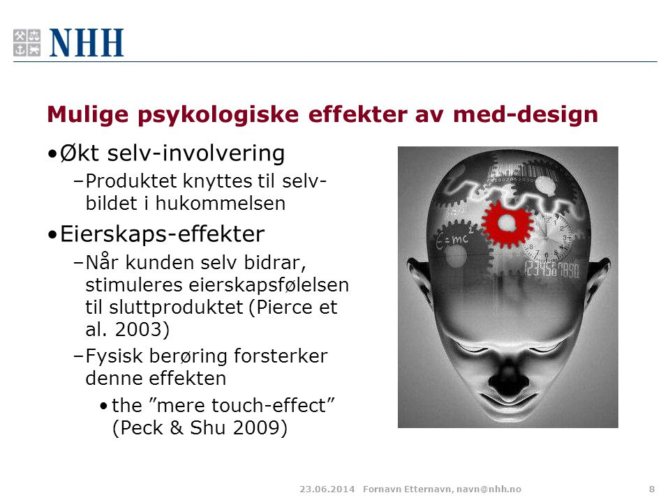 Mulige psykologiske effekter av med-design